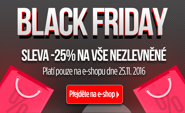 BLACK FRIDAY Sleva -25% na vše nezlevněné. Platí pouze na e-shopu dne 25. 11. 2016
