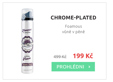 CHROME-PLATED - Foamous - vůně v pěně