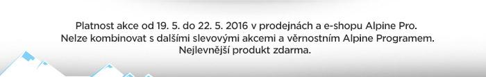 Platnost akce od 19. 5. do 22. 5. v prodejnách s e-shopu Alpine Pro